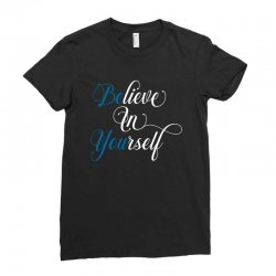 believe in yourself for dark Ladies Fitted T-Shirt | Artistshot