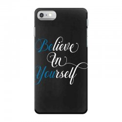 believe in yourself for dark iPhone 7 Case | Artistshot