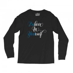 believe in yourself for dark Long Sleeve Shirts | Artistshot