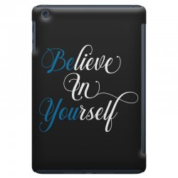 believe in yourself for dark iPad Mini Case | Artistshot