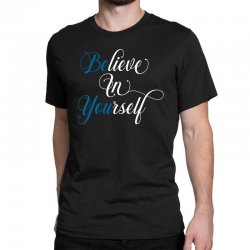 believe in yourself for dark Classic T-shirt | Artistshot