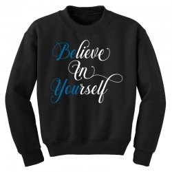 believe in yourself for dark Youth Sweatshirt | Artistshot