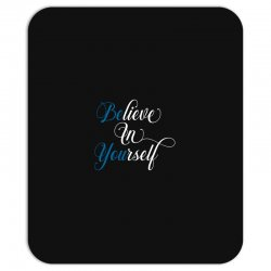 believe in yourself for dark Mousepad | Artistshot