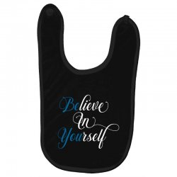 believe in yourself for dark Baby Bibs | Artistshot