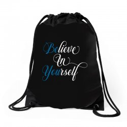 believe in yourself for dark Drawstring Bags | Artistshot