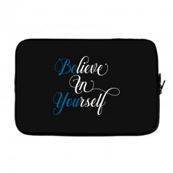 believe in yourself for dark Laptop sleeve | Artistshot