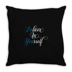 believe in yourself for dark Throw Pillow | Artistshot