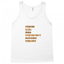 FRIEND REAL IDEA EMERGENCY NOTHING DREAMS Tank Top | Artistshot