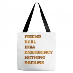 FRIEND REAL IDEA EMERGENCY NOTHING DREAMS Tote Bags | Artistshot