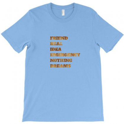 Friend Real Idea Emergency Nothing Dreams T-shirt Designed By Fahimcool