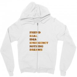 FRIEND REAL IDEA EMERGENCY NOTHING DREAMS Zipper Hoodie | Artistshot