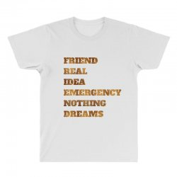 FRIEND REAL IDEA EMERGENCY NOTHING DREAMS All Over Men's T-shirt | Artistshot