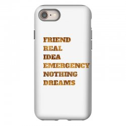 FRIEND REAL IDEA EMERGENCY NOTHING DREAMS iPhone 8 Case | Artistshot