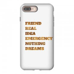 FRIEND REAL IDEA EMERGENCY NOTHING DREAMS iPhone 8 Plus Case | Artistshot