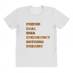 FRIEND REAL IDEA EMERGENCY NOTHING DREAMS All Over Women's T-shirt | Artistshot
