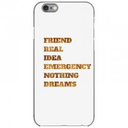 FRIEND REAL IDEA EMERGENCY NOTHING DREAMS iPhone 6/6s Case | Artistshot