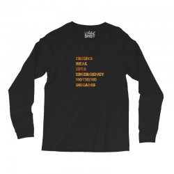 FRIEND REAL IDEA EMERGENCY NOTHING DREAMS Long Sleeve Shirts | Artistshot