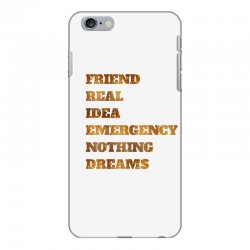 FRIEND REAL IDEA EMERGENCY NOTHING DREAMS iPhone 6 Plus/6s Plus Case | Artistshot