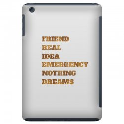 FRIEND REAL IDEA EMERGENCY NOTHING DREAMS iPad Mini Case | Artistshot
