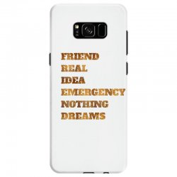 FRIEND REAL IDEA EMERGENCY NOTHING DREAMS Samsung Galaxy S8 Case | Artistshot