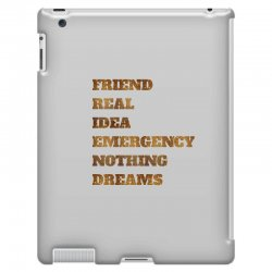 FRIEND REAL IDEA EMERGENCY NOTHING DREAMS iPad 3 and 4 Case | Artistshot
