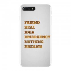 FRIEND REAL IDEA EMERGENCY NOTHING DREAMS iPhone 7 Plus Case | Artistshot