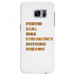 FRIEND REAL IDEA EMERGENCY NOTHING DREAMS Samsung Galaxy S7 Edge Case | Artistshot