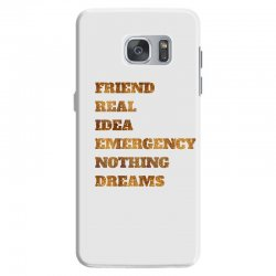 FRIEND REAL IDEA EMERGENCY NOTHING DREAMS Samsung Galaxy S7 Case | Artistshot