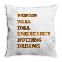 FRIEND REAL IDEA EMERGENCY NOTHING DREAMS Throw Pillow | Artistshot