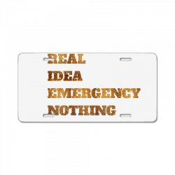 FRIEND REAL IDEA EMERGENCY NOTHING DREAMS License Plate | Artistshot