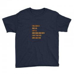 FRIEND REAL IDEA EMERGENCY NOTHING DREAMS Youth Tee | Artistshot