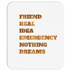 FRIEND REAL IDEA EMERGENCY NOTHING DREAMS Mousepad | Artistshot