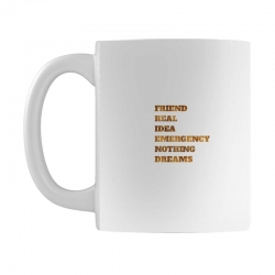 FRIEND REAL IDEA EMERGENCY NOTHING DREAMS Mug | Artistshot
