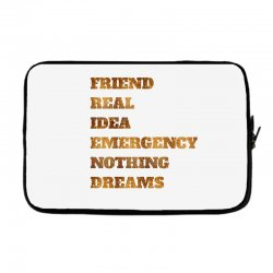 FRIEND REAL IDEA EMERGENCY NOTHING DREAMS Laptop sleeve | Artistshot