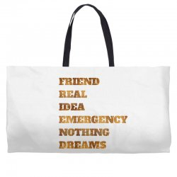 FRIEND REAL IDEA EMERGENCY NOTHING DREAMS Weekender Totes | Artistshot