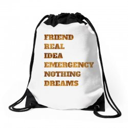 FRIEND REAL IDEA EMERGENCY NOTHING DREAMS Drawstring Bags | Artistshot