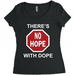 there's no hope dope Women's Triblend Scoop T-shirt | Artistshot
