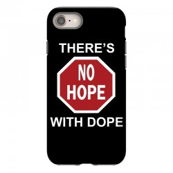 there's no hope dope iPhone 8 Case | Artistshot