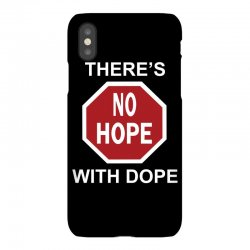 there's no hope dope iPhoneX Case | Artistshot