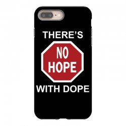 there's no hope dope iPhone 8 Plus Case | Artistshot