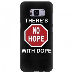 there's no hope dope Samsung Galaxy S8 Plus Case | Artistshot
