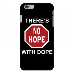 there's no hope dope iPhone 6 Plus/6s Plus Case | Artistshot
