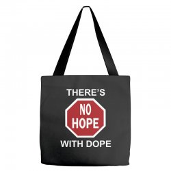 there's no hope dope Tote Bags | Artistshot