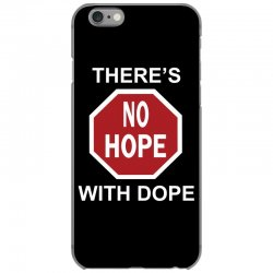 there's no hope dope iPhone 6/6s Case | Artistshot