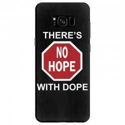 there's no hope dope Samsung Galaxy S8 Case | Artistshot