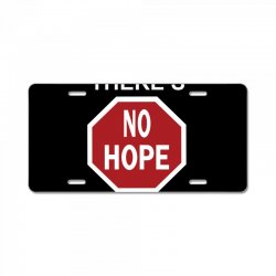 there's no hope dope License Plate | Artistshot