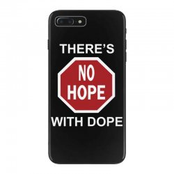 there's no hope dope iPhone 7 Plus Case | Artistshot