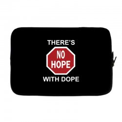 there's no hope dope Laptop sleeve | Artistshot