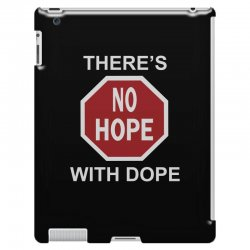 there's no hope dope iPad 3 and 4 Case | Artistshot