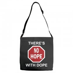 there's no hope dope Adjustable Strap Totes | Artistshot